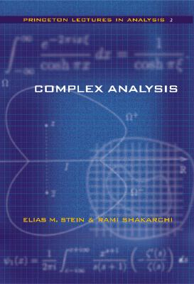 Complex Analysis By Stein, Elias M./ Shakarchi, Rami
