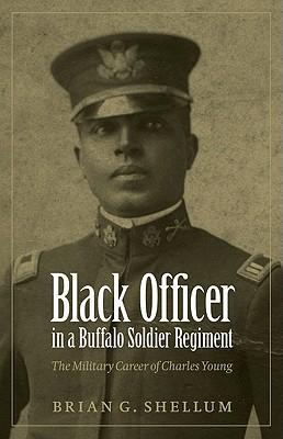 Black Officer in a Buffalo Soldier Regiment By Shellum, Brian G.