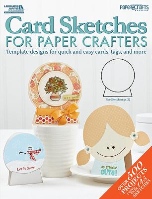 Card Sketches for Paper Crafters By Paper Crafts Magazine (COR)