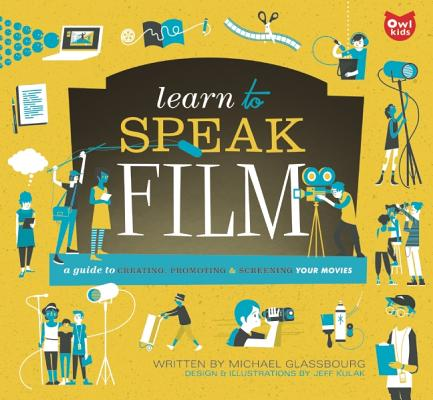 Learn to Speak Film By Glassbourg, Michael/ Kulak, Jeff (ILT)